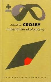 Dzieło Imperializm ekologiczny, Alfred W. Crosby