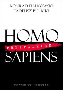 Homo przypadkiem sapiens